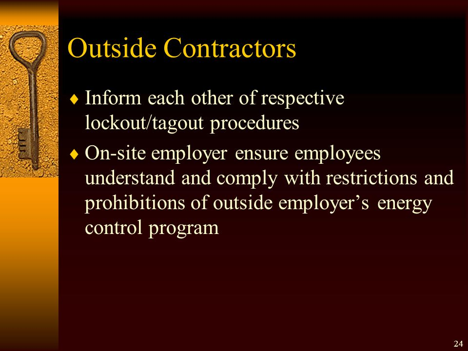Outside Contractors Inform each other of respective lockout/tagout procedures.