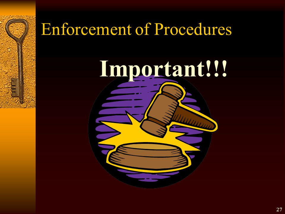 Enforcement of Procedures