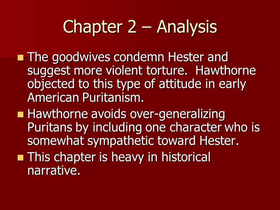 the attitude of hester towards her adultery in the novel the scarlet letter by nathaniel hawthorne Scarlet letter: analytical essay emotion nathaniel hawthorne wrote the scarlet letter on struggle of a the novel, hawthorne gives hester an unaffected.
