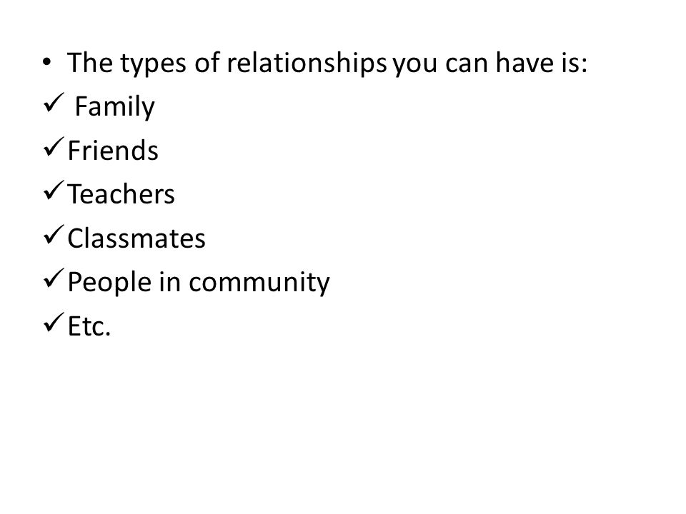The types of relationships you can have is:
