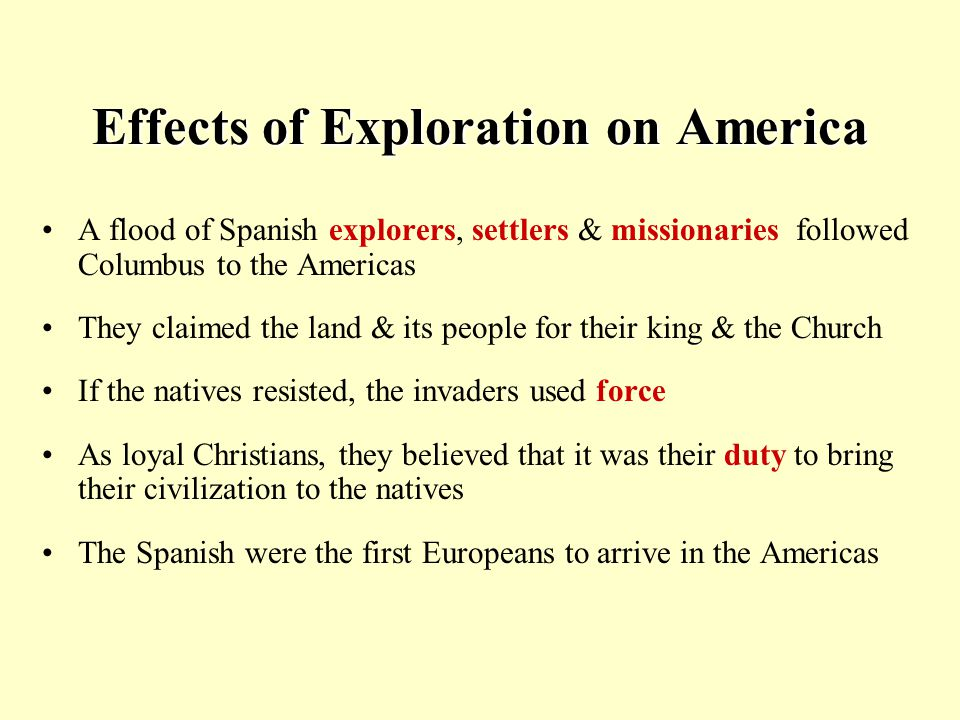 what was the impact of european exploration of the americas land and people What was the effect of european exploration of the causes and effects of european exploration in the out of the european exploration of the americas.