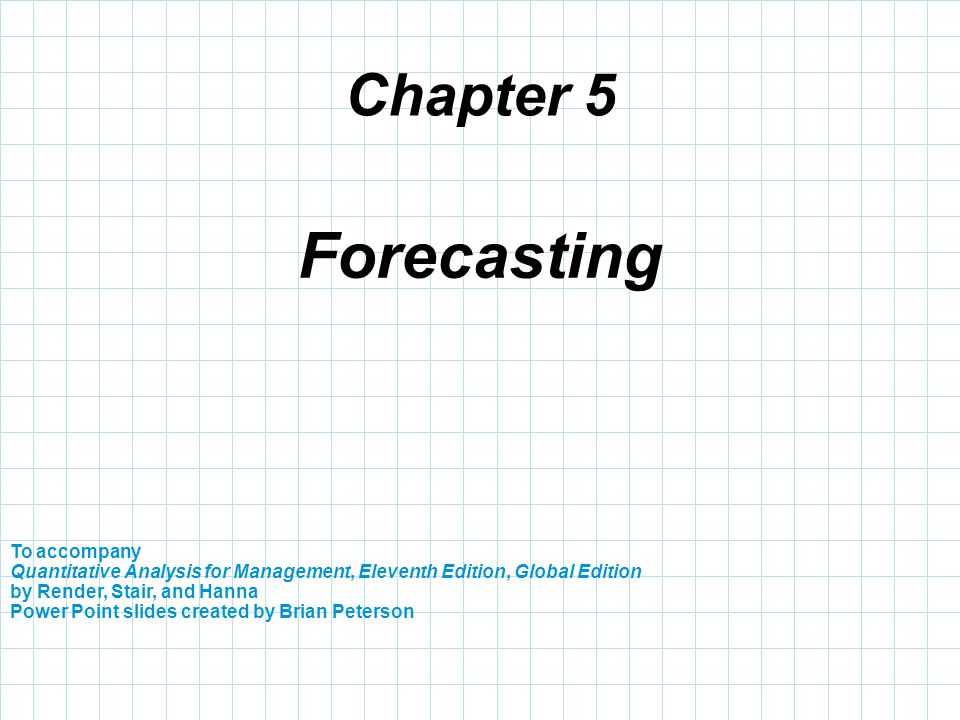 Chapter  Forecasting To Accompany Quantitative Analysis For