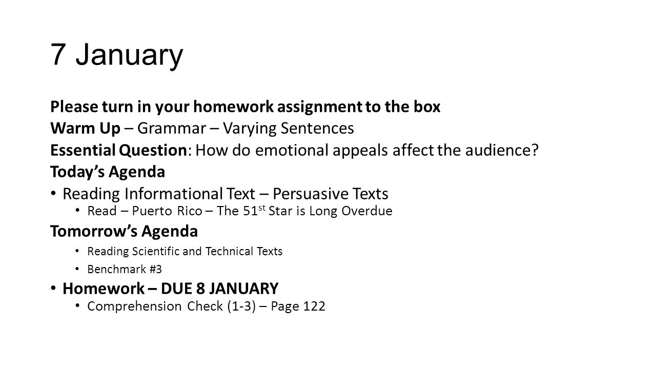 7 January Please turn in your homework assignment to the box