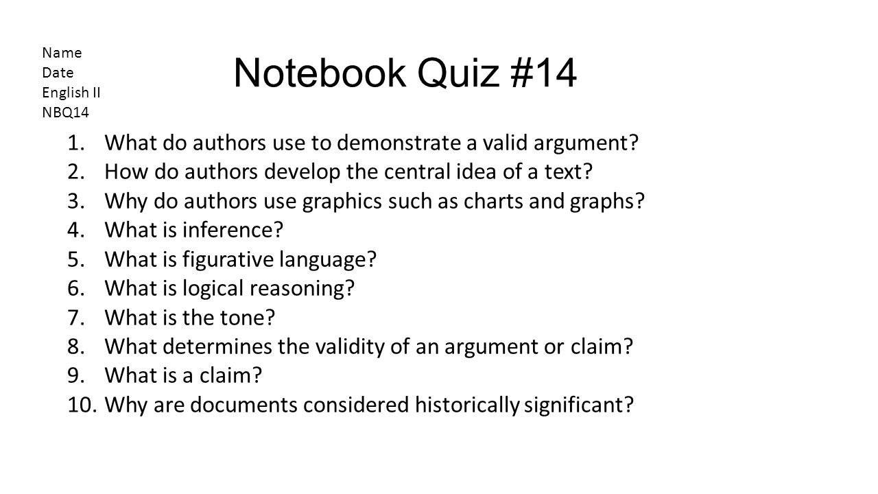 Notebook Quiz #14 What do authors use to demonstrate a valid argument