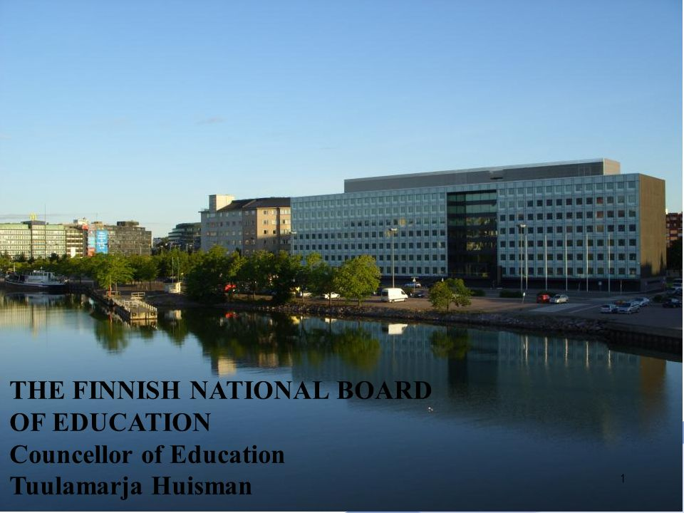 THE FINNISH NATIONAL BOARD OF EDUCATION Councellor of Education