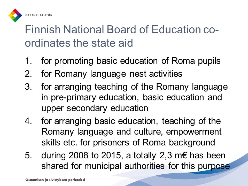 Finnish National Board of Education co-ordinates the state aid