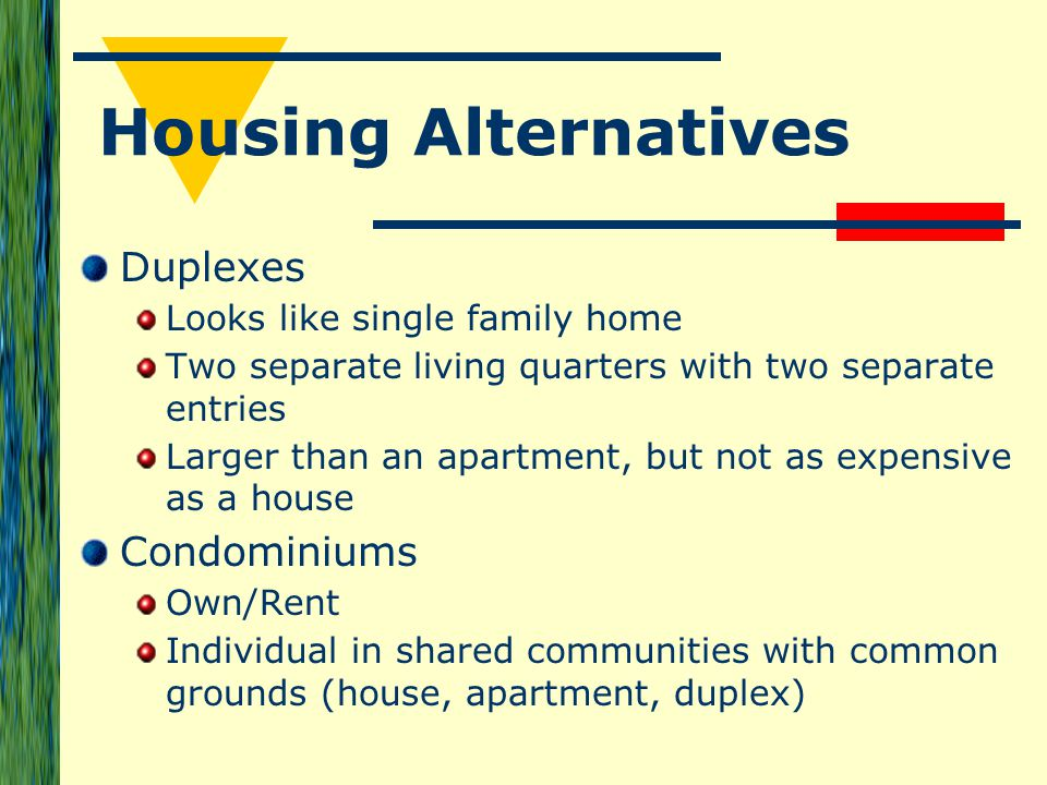 Lesson 21 1 housing decisions ppt video online download for Duplex plans that look like single family