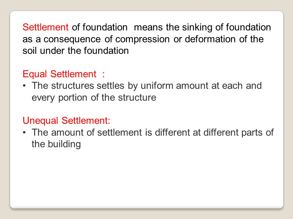 Settlement of foundation means the sinking of foundation as a consequence of compression or deformation of the soil under the foundation