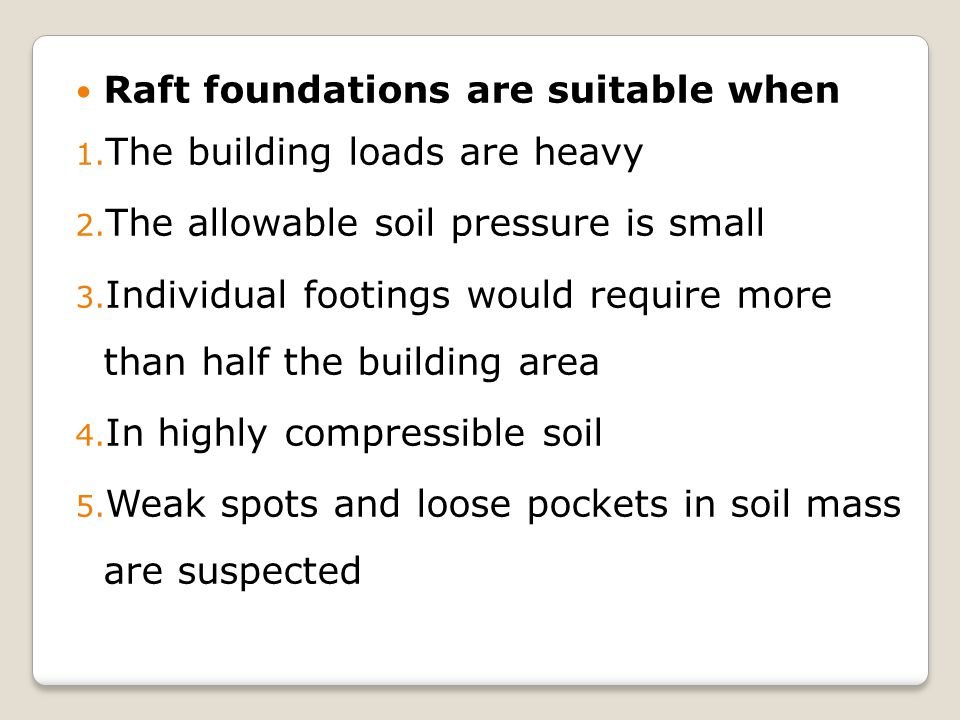 Raft foundations are suitable when