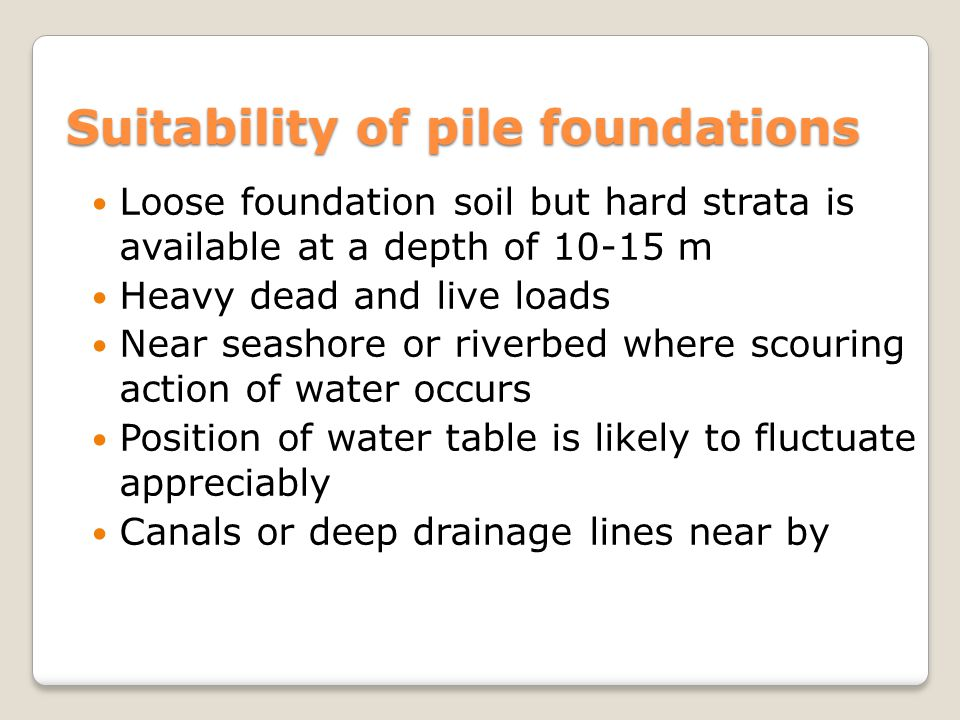 Suitability of pile foundations