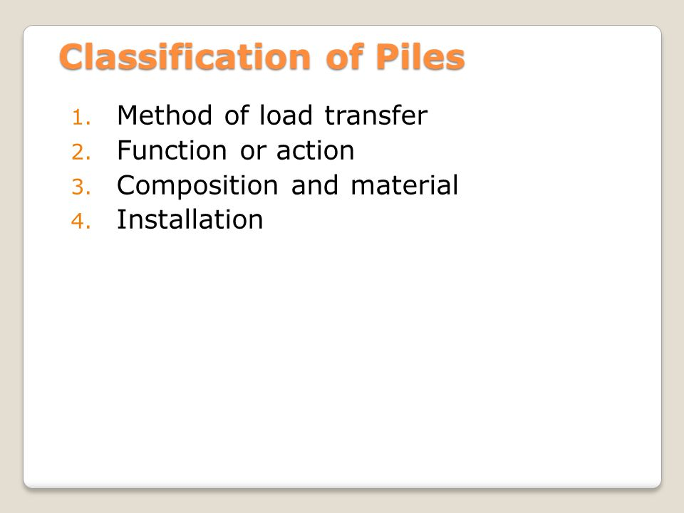Classification of Piles