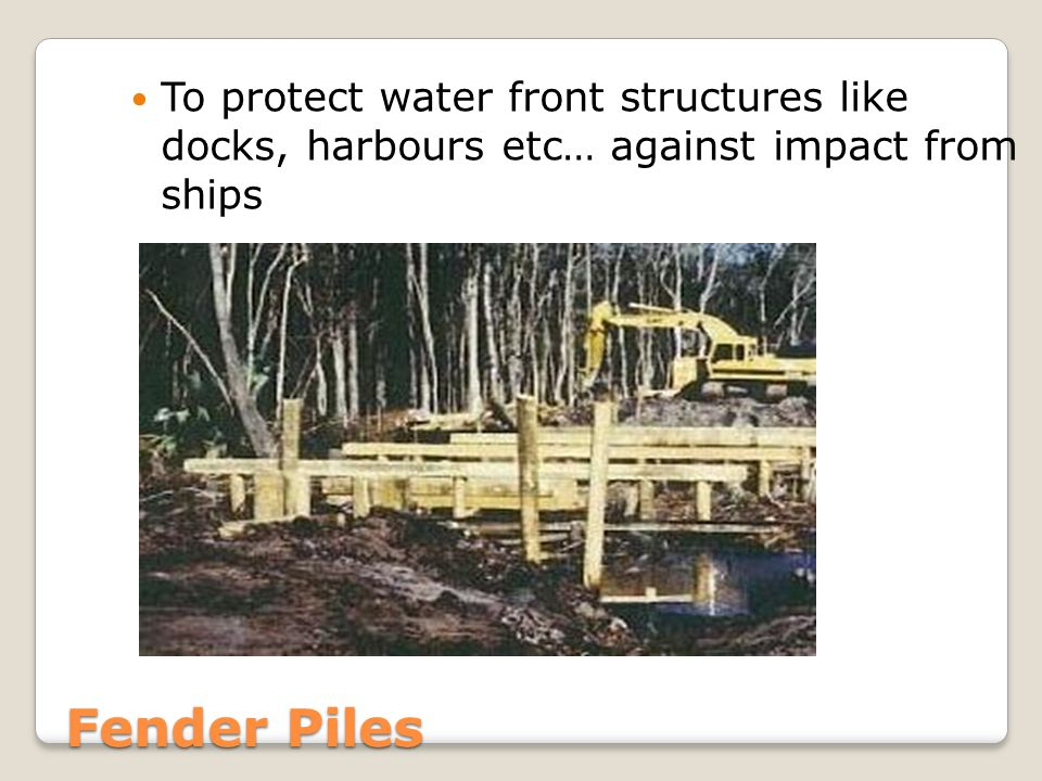 To protect water front structures like docks, harbours etc… against impact from ships