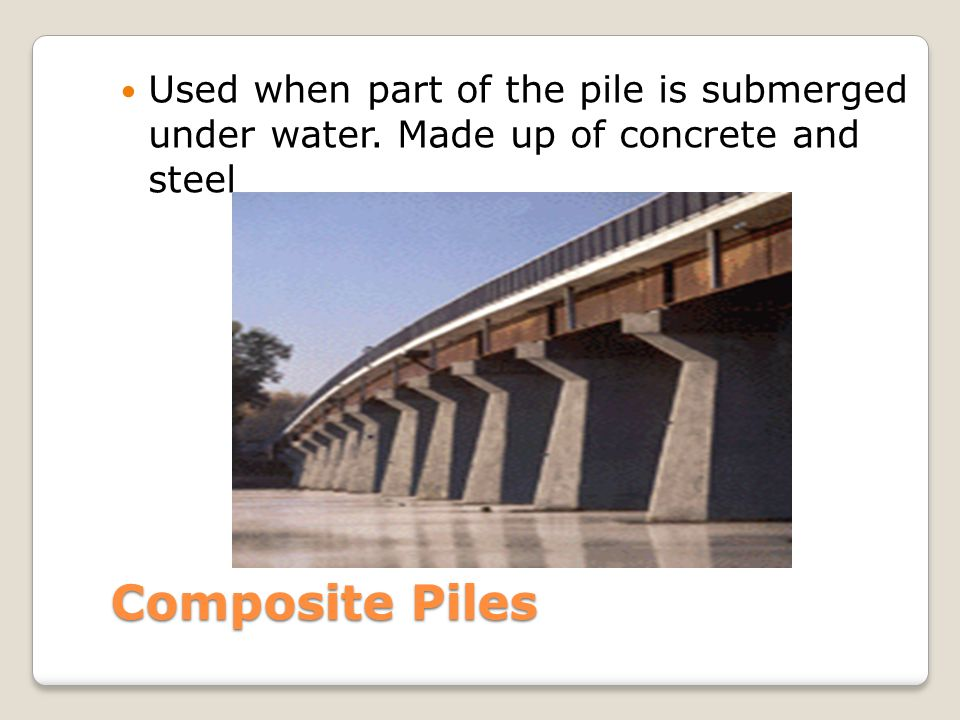Used when part of the pile is submerged under water