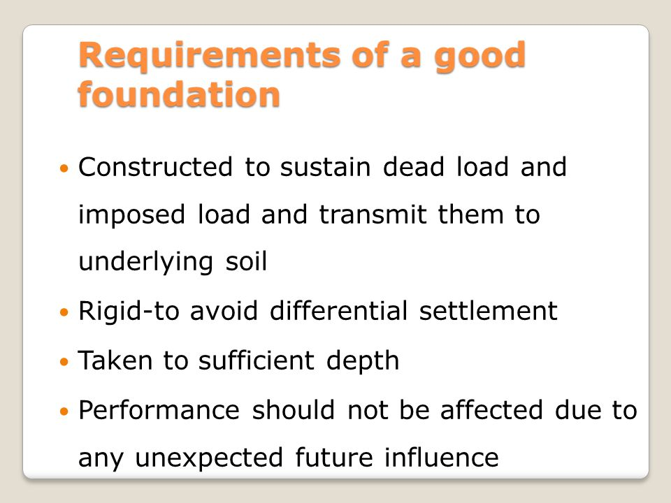 Requirements of a good foundation