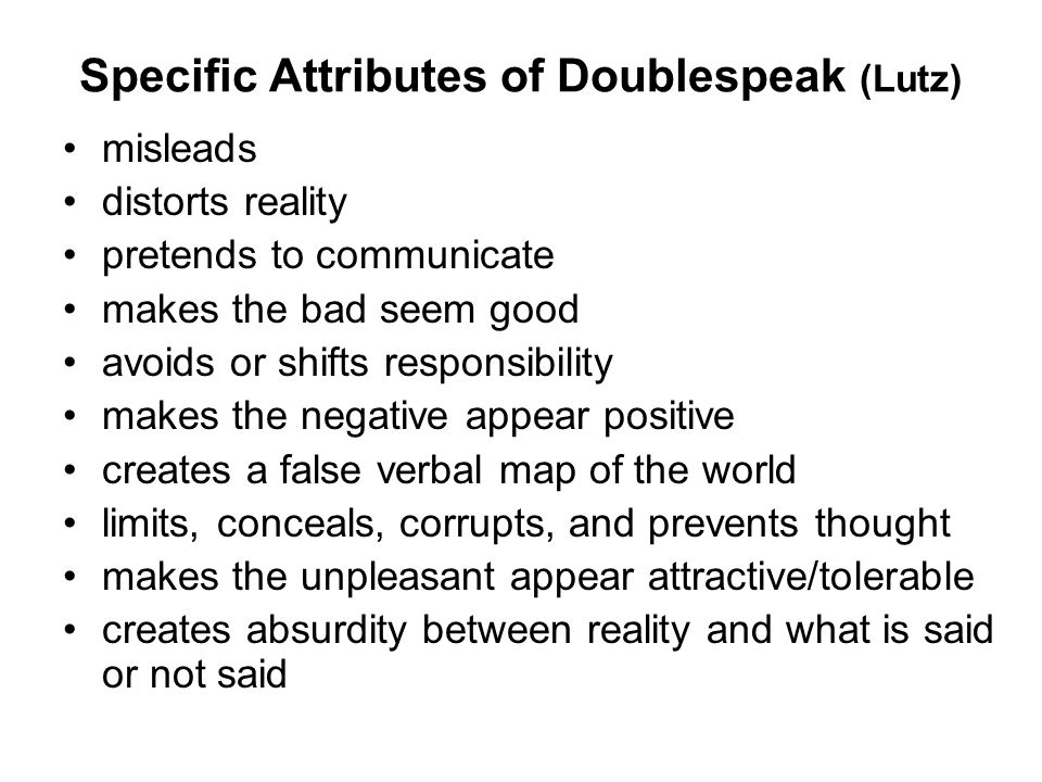 the world of doublespeak Notes toward a definition of doublespeak (william lutz) (2) truisms are true:   a world of doublespeak we live in a world filled with doublespeak.