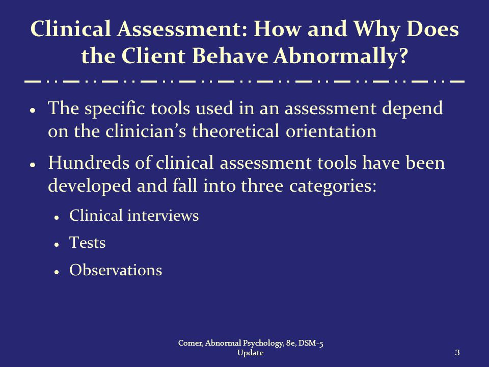 the clinical assessment tools used in creating a psychological diagnosis Clinical assessment  the ipde was developed within the joint program for the diagnosis and classification of mental disorders of the world health organization (who) and us national.