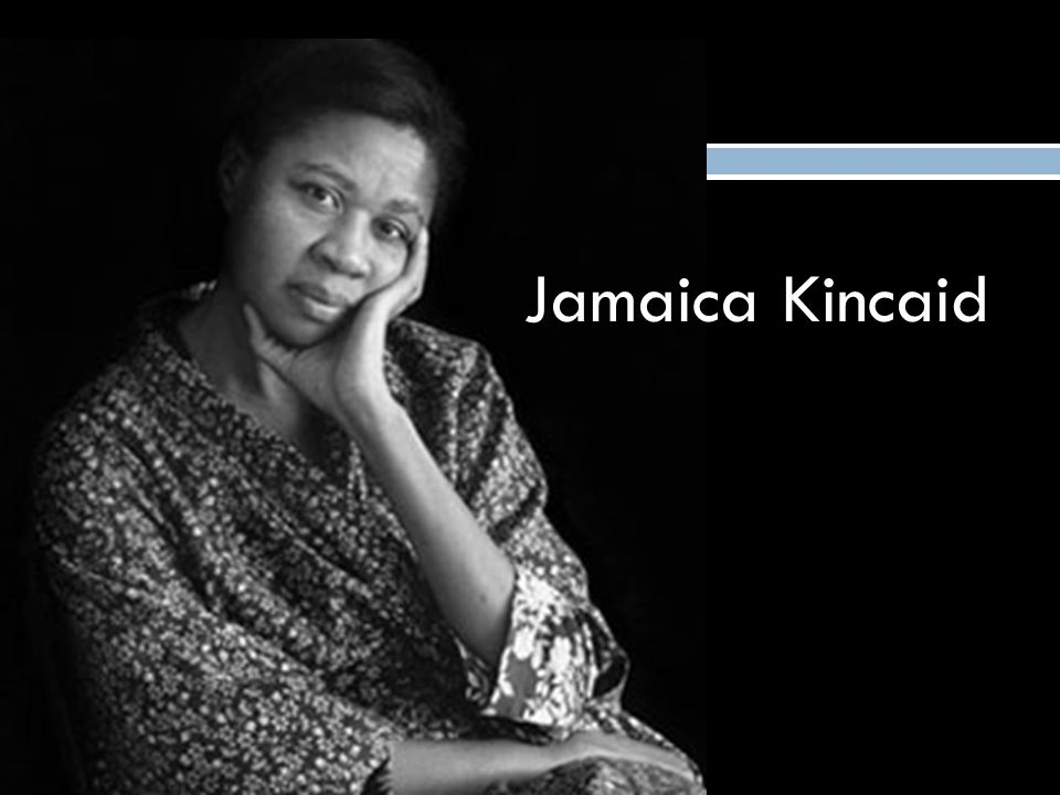"""jamaica kincaid """"girl"""" Jamaica kincaid's (1978) """"girl"""" depicts a conversation between a mother and her daughter the story shows that the kind of information that the mother gives."""