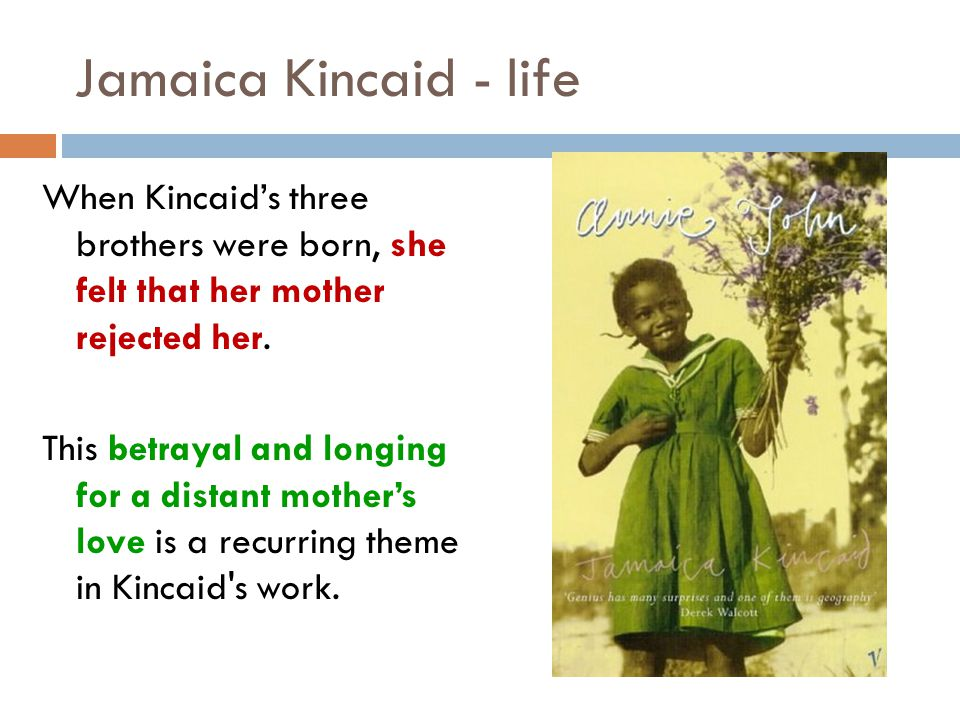 jamaica kincaid rhetorical strategies A summary of themes in jamaica kincaid's a small place learn exactly what happened in this chapter, scene, or section of a small place and what it means perfect for acing essays, tests, and quizzes, as well as for writing lesson plans.
