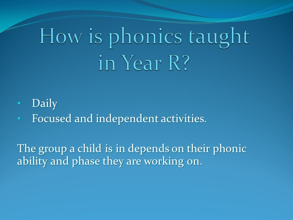 How is phonics taught in Year R