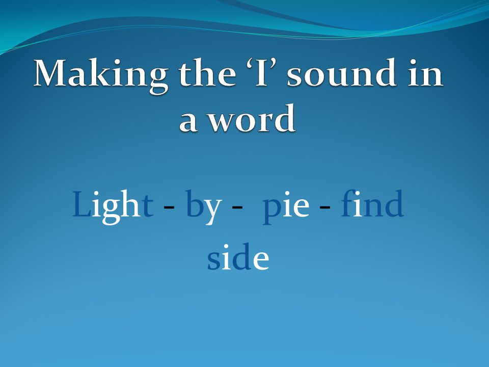 Making the 'I' sound in a word