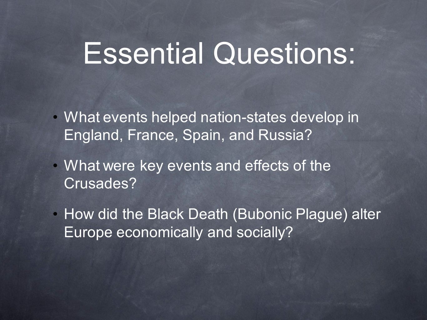 Essential Questions: What events helped nation-states develop in England, France, Spain, and Russia