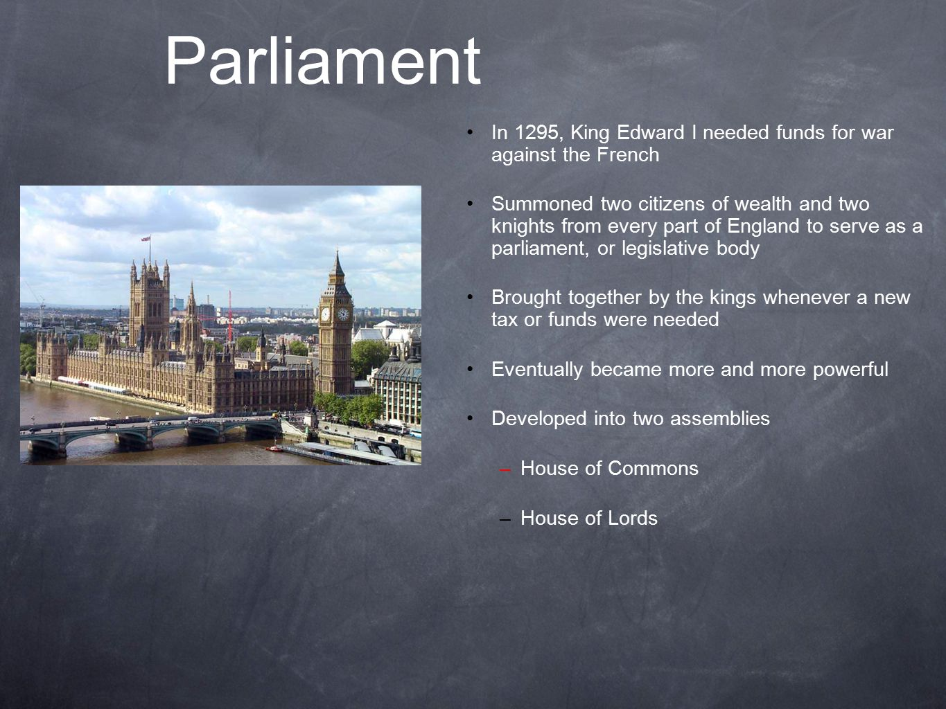 Parliament In 1295, King Edward I needed funds for war against the French.