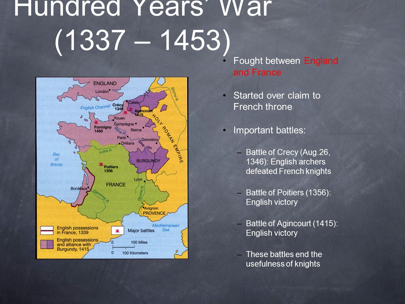 Hundred Years' War (1337 – 1453) Fought between England and France