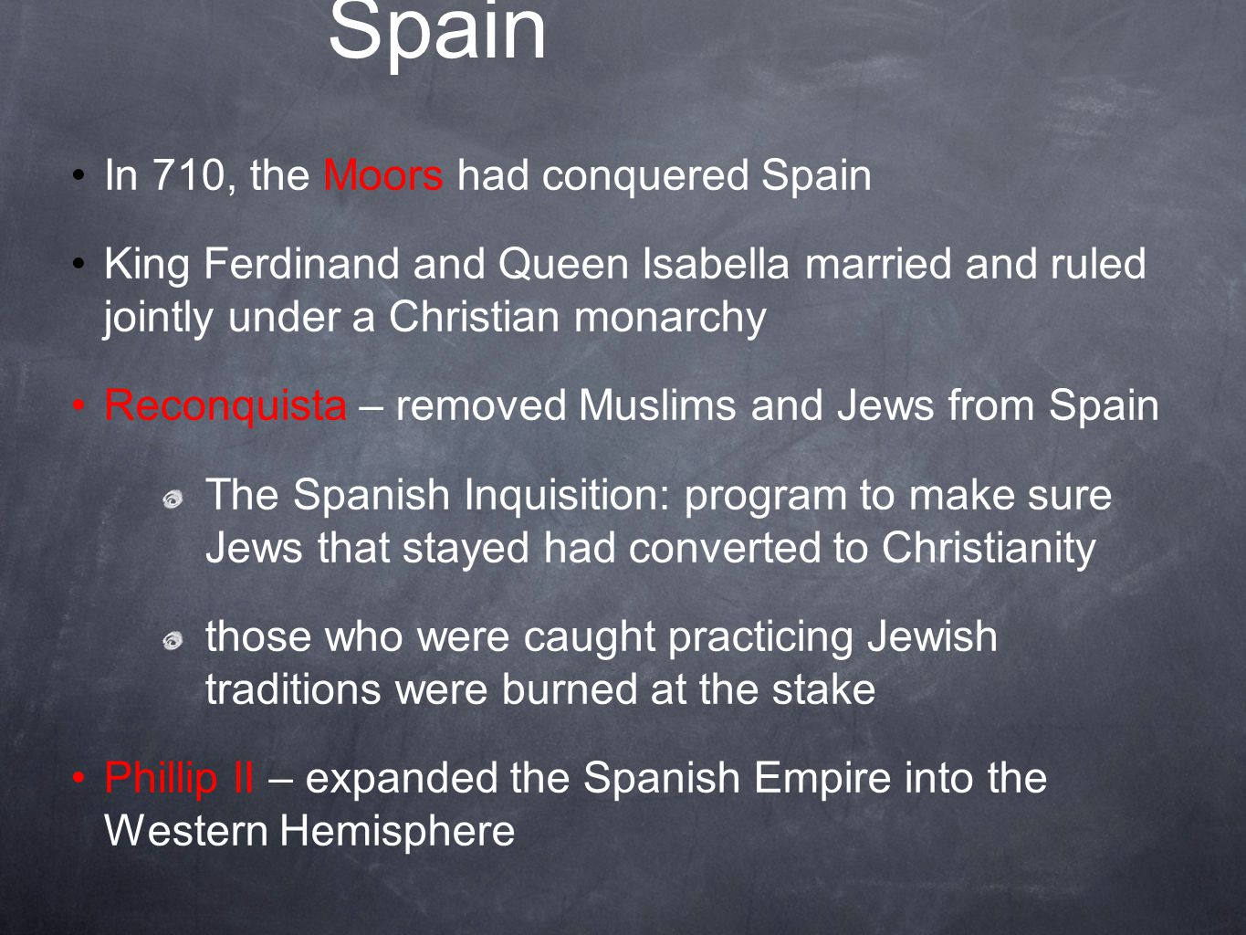 Spain In 710, the Moors had conquered Spain