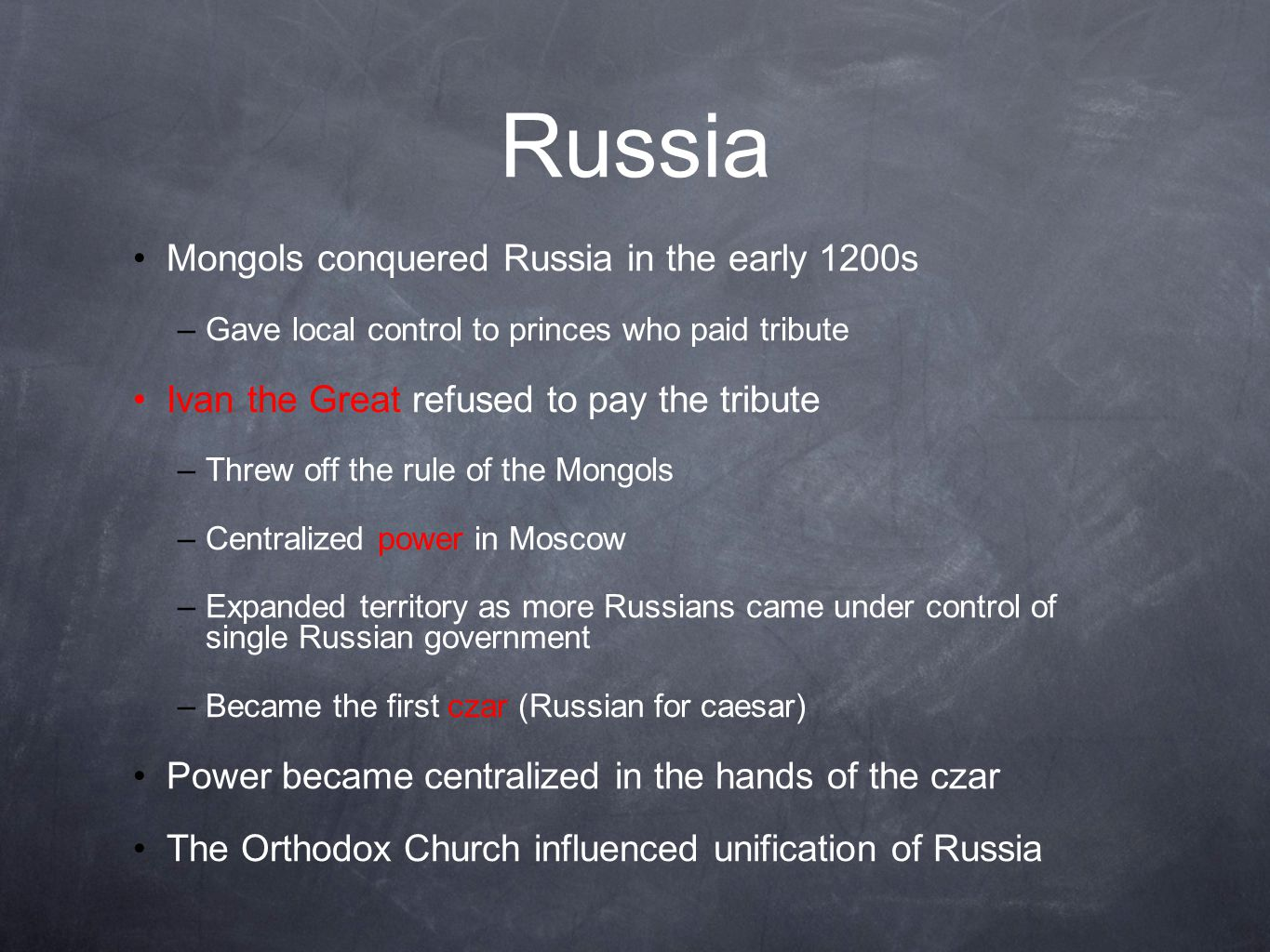 Russia Mongols conquered Russia in the early 1200s