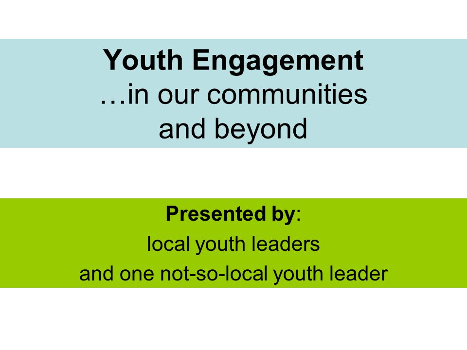 Youth Engagement …in our communities and beyond