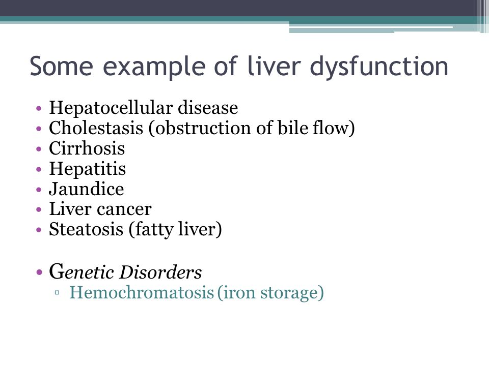 Some example of liver dysfunction