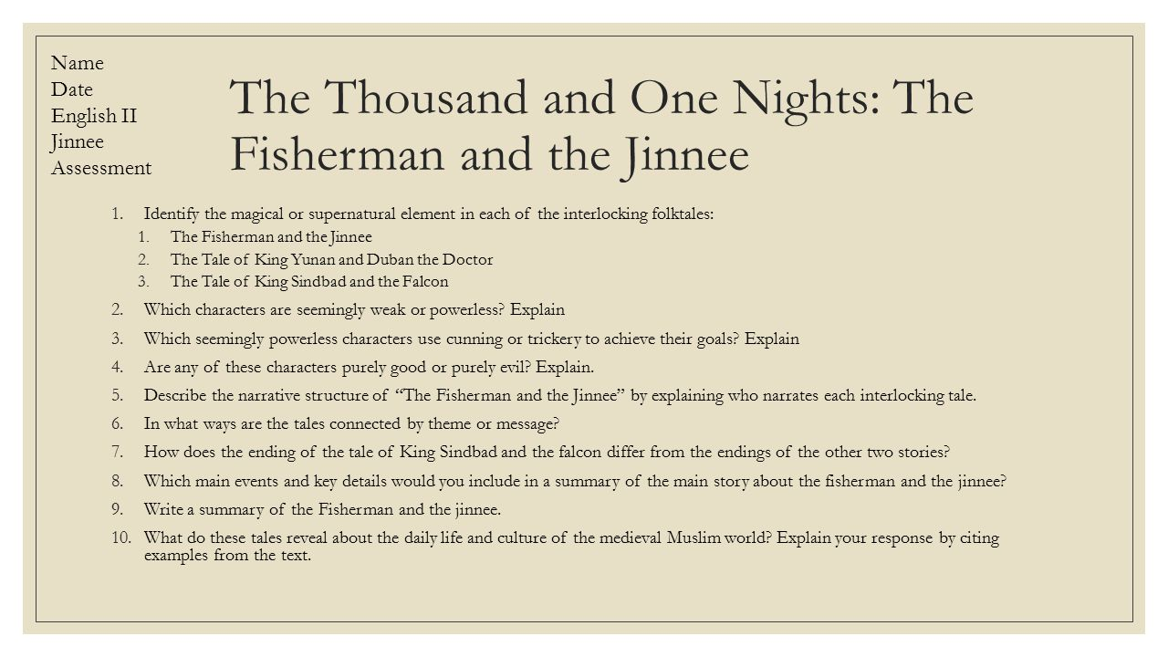 the fisherman and the jinnee summary P 23 the story of the fisherman sire, there was once upon a time a fisherman so old and so poor that he could scarcely manage to support his wife and three children.