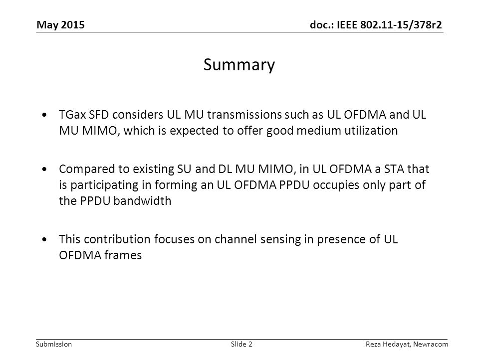 May 2015 Summary. TGax SFD considers UL MU transmissions such as UL OFDMA and UL MU MIMO, which is expected to offer good medium utilization.