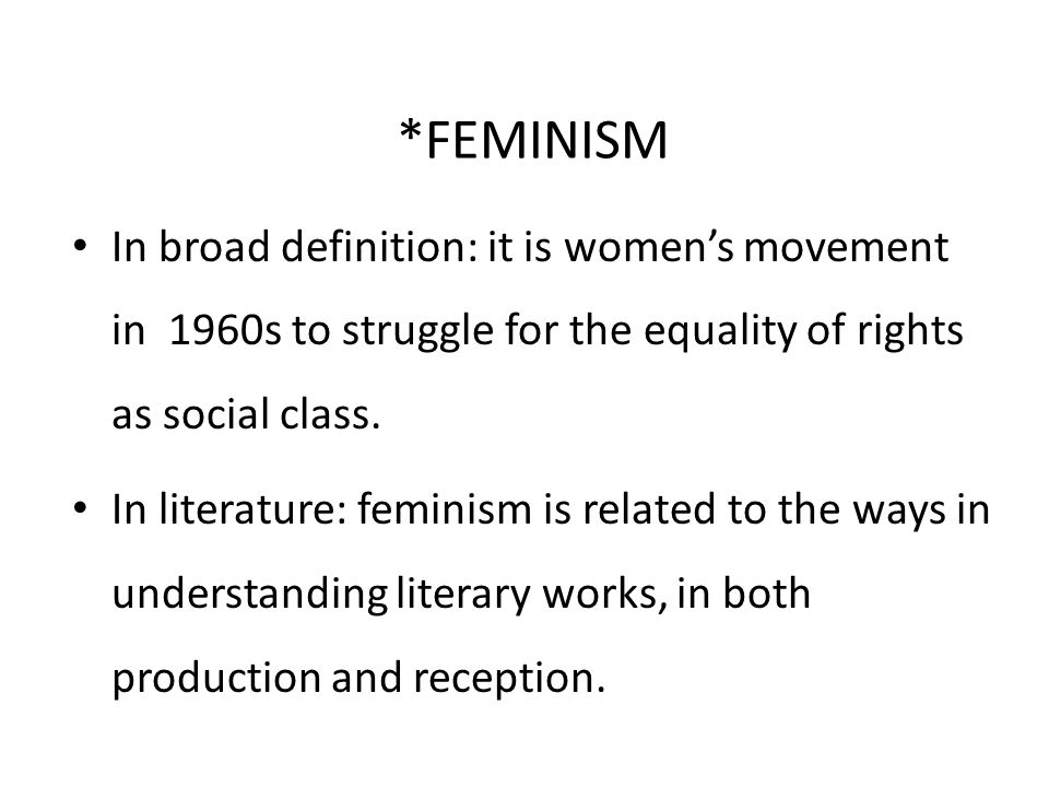 a description of feminism as a very contradictory theme throughout literary history The new woman was a very fin-de-siecle the male authors who dealt with the new woman theme include george the new woman: fiction and feminism at.