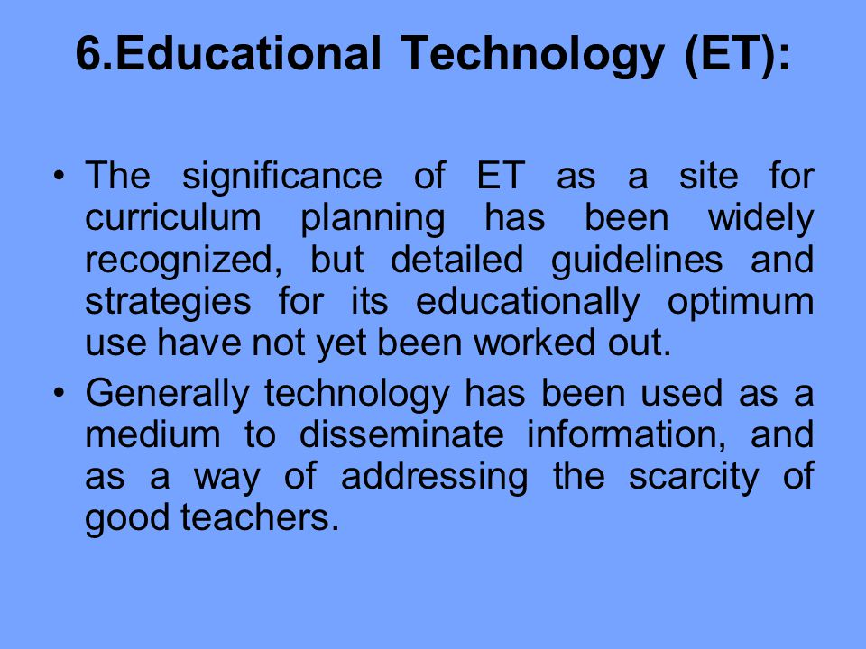 6.Educational Technology (ET):
