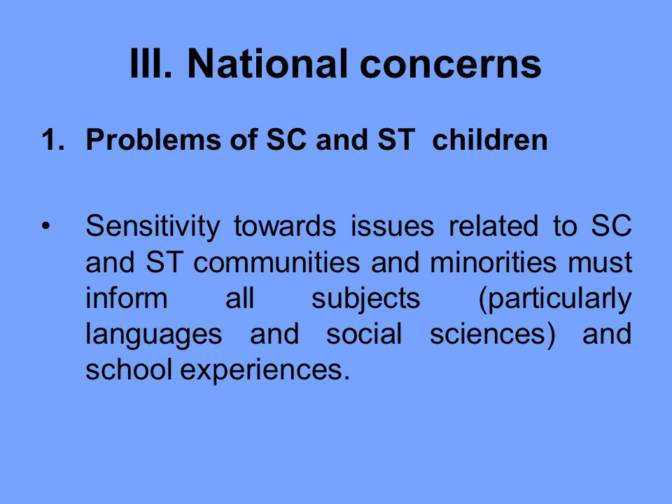 III. National concerns Problems of SC and ST children