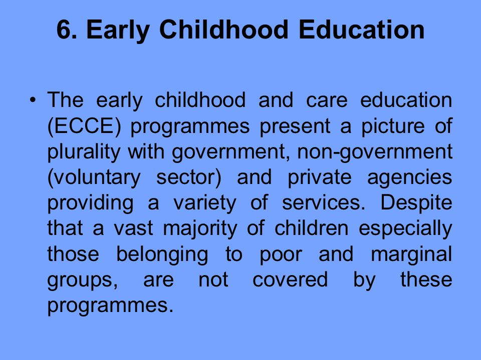6. Early Childhood Education