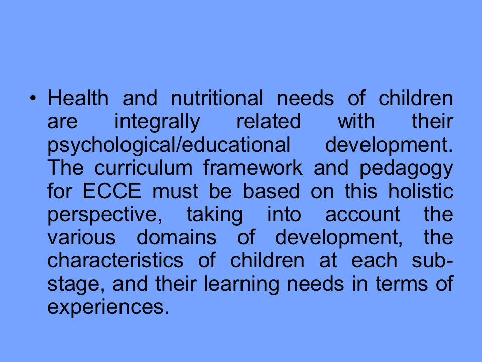 Health and nutritional needs of children are integrally related with their psychological/educational development.