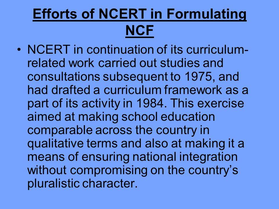 Efforts of NCERT in Formulating NCF
