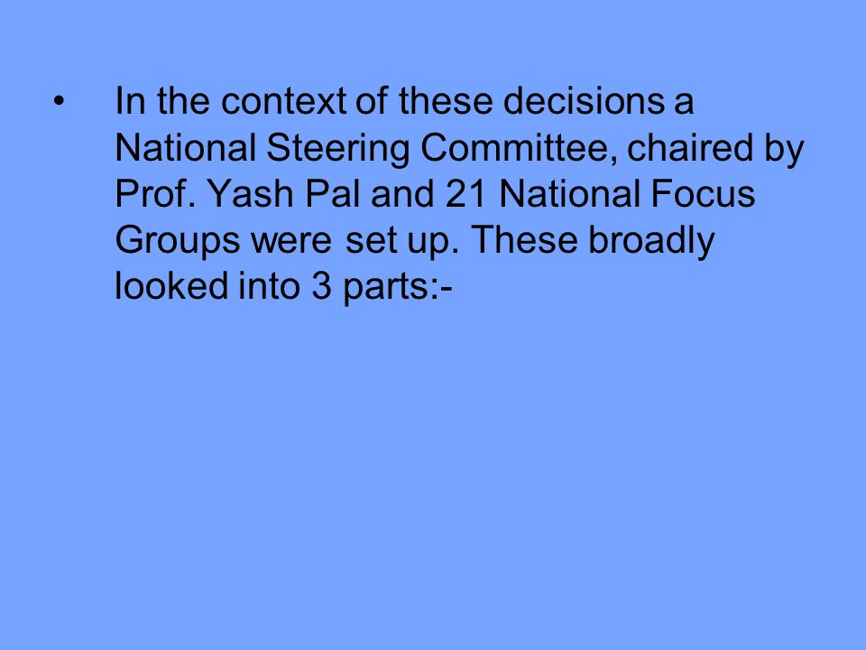 In the context of these decisions a National Steering Committee, chaired by Prof.