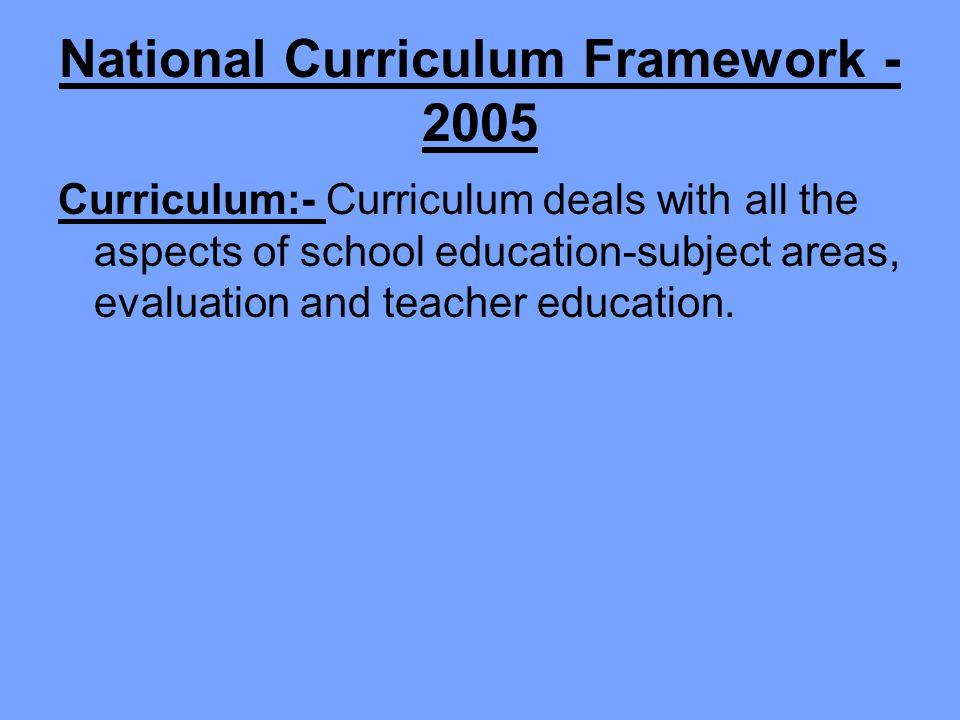 National Curriculum Framework -2005