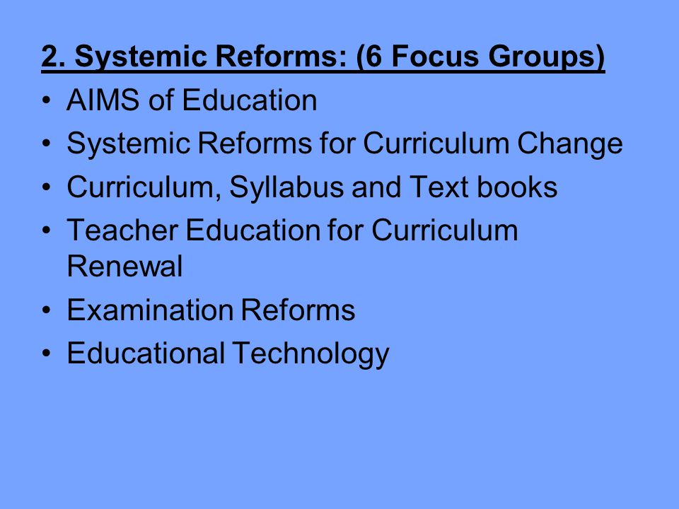 2. Systemic Reforms: (6 Focus Groups)