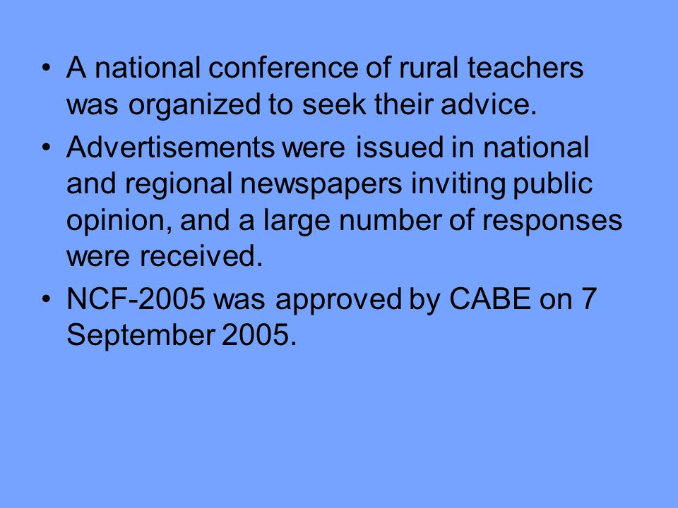 A national conference of rural teachers was organized to seek their advice.