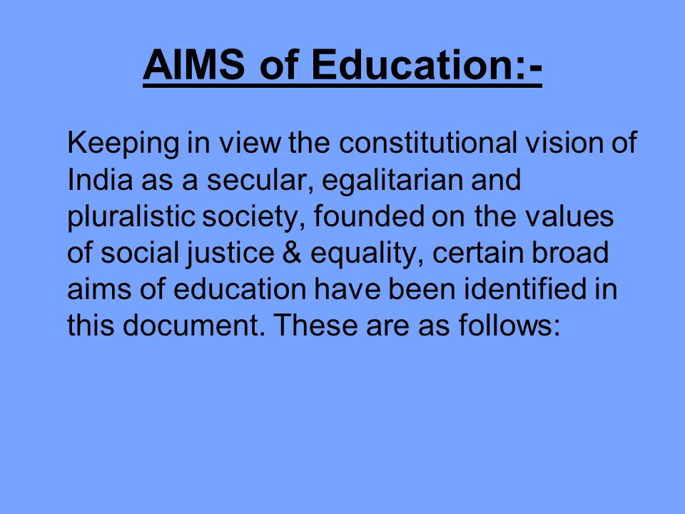 AIMS of Education:-