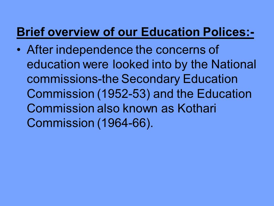 Brief overview of our Education Polices:-