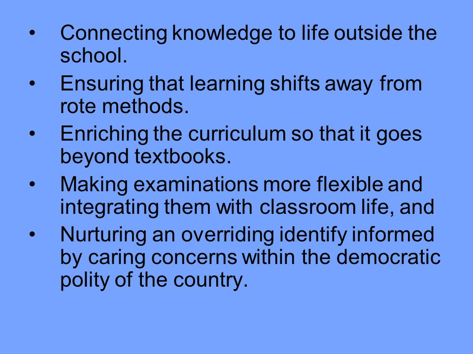 Connecting knowledge to life outside the school.
