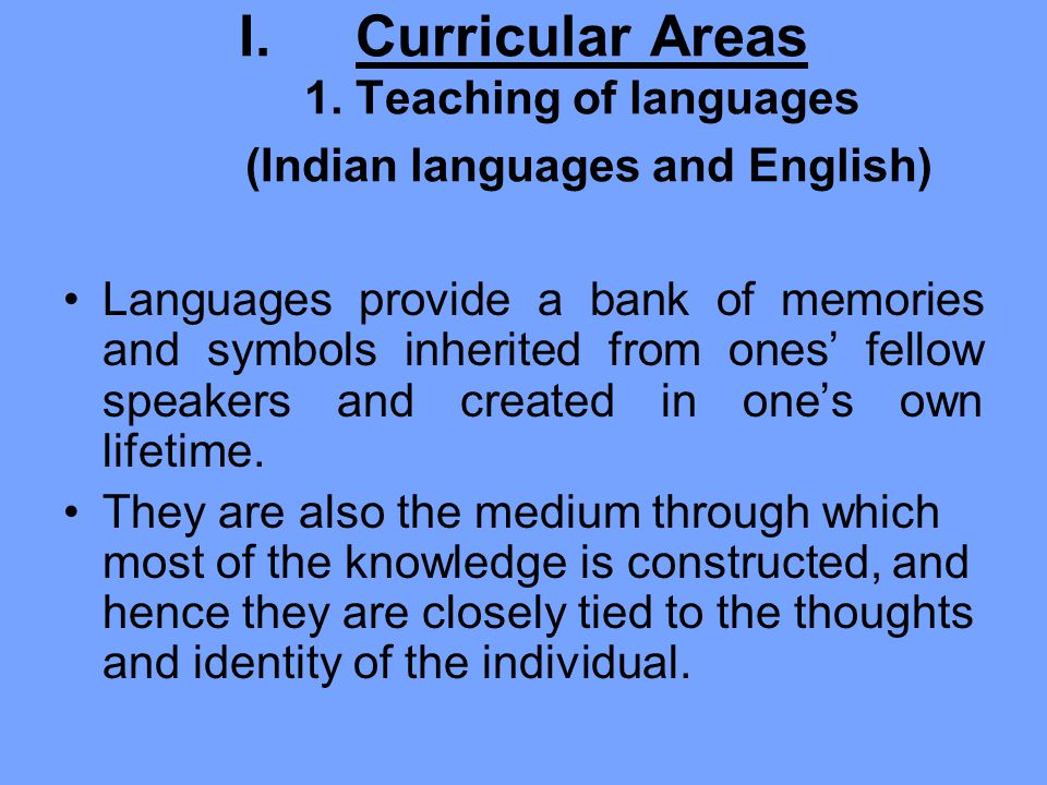 Curricular Areas 1. Teaching of languages (Indian languages and English)