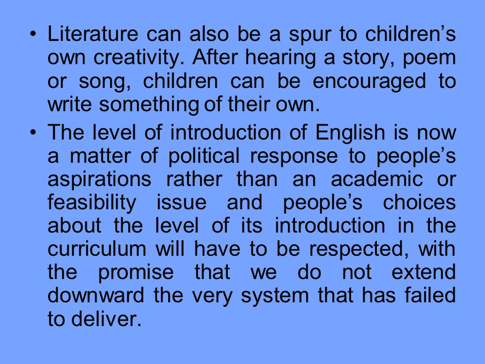 Literature can also be a spur to children's own creativity