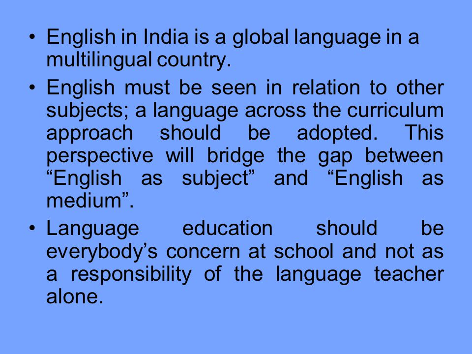 English in India is a global language in a multilingual country.