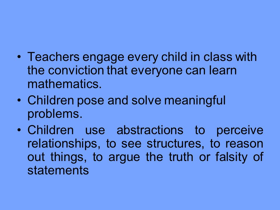 Teachers engage every child in class with the conviction that everyone can learn mathematics.